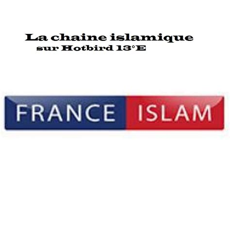 Frequence de la chaine France islam -تردد قناة اسلام فرنسا
