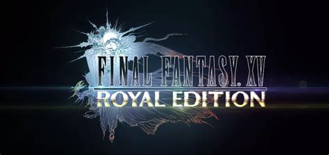 Final Fantasy 15: Royal Edition announced for PS4, Xbox