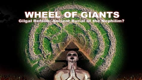 WHEEL OF GIANTS: Gilgal Refaim: Ancient Burial of the