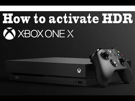 How to activate HDR mode in Xbox One X with Samsung, Sony